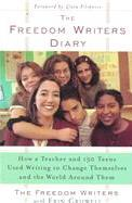 The Freedom Writers Diary by The Freedom Writers & Erin Gruwell
